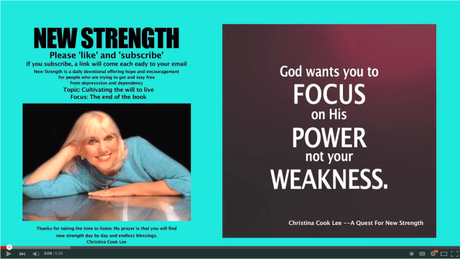 God wants you to focus on His power, not your weakness. --Christina Cook Lee, A Quest For New Strength
