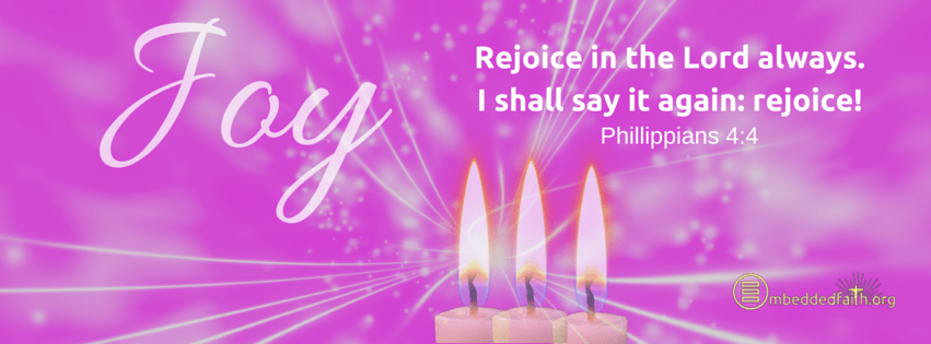 """Rejoice in the Lord always; again I say, rejoice!"""