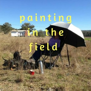 """Painting in the field"" workshop with ChristinePorter Australian Artist"