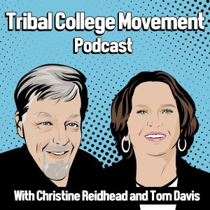 Episode 2 Tribal College Movement Podcast