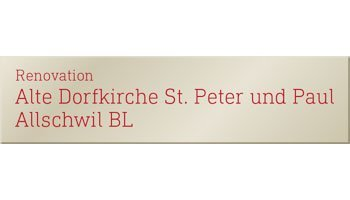 Renovation der Alten Dorfkirche St. Peter & Paul Allschwil