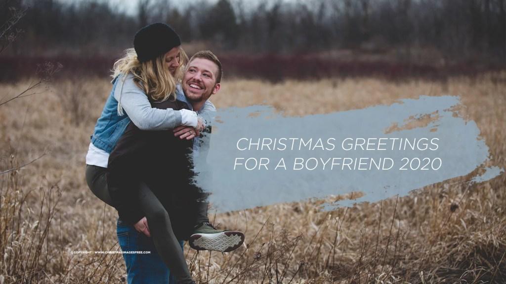 Christmas greetings for a boyfriend 2020