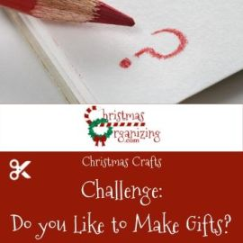 Do You Like to Make Gifts?