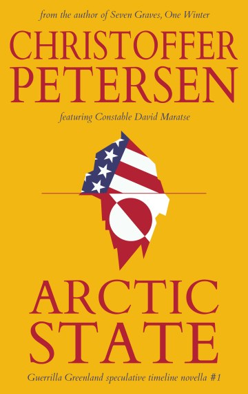 Arctic State (Guerrilla Greenland #1)