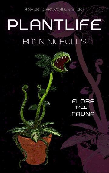 Plantlife: A short carnivorous story (Flora meet Fauna #1)