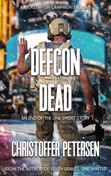 DEFCON Dead (End of the Line Kickstarter Exclusive short story #5)