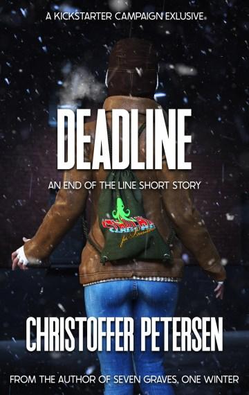 Deadline (End of the Line Kickstarter Exclusive short story #4)