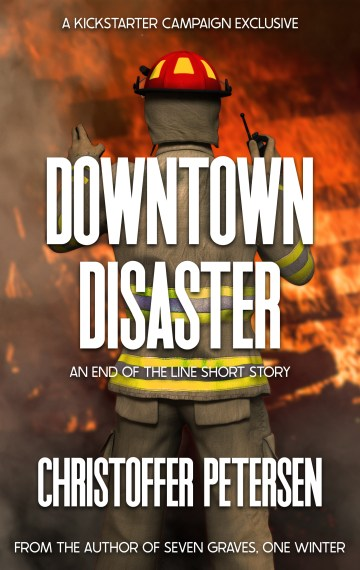 Downtown Disaster (End of the Line Kickstarter Exclusive short story #3)