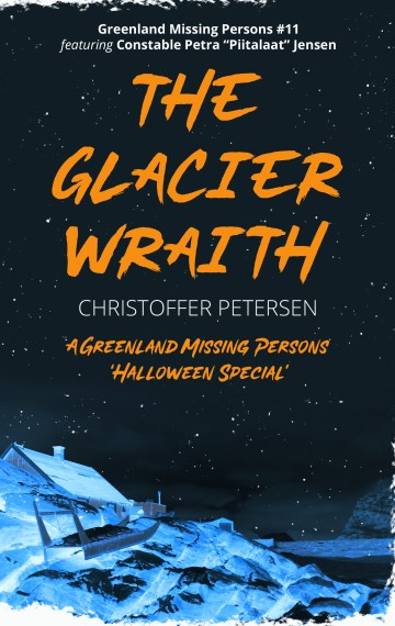 The Glacier Wraith (Greenland Missing Persons #11)