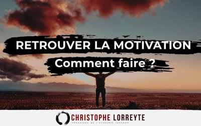 Retrouver la motivation |comment faire ?