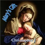 Mary's Gift by Christoher-J.net.jpeg