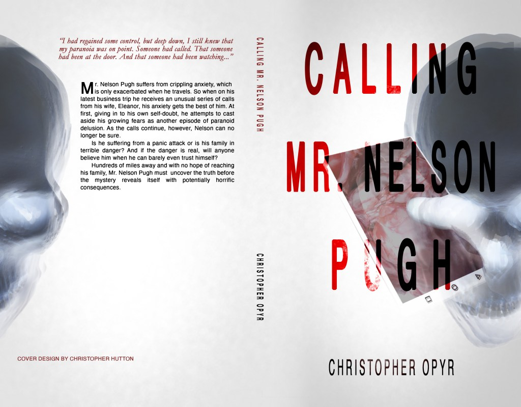 The front and back cover of Calling Mr. Nelson Pugh. Negative skull half on the back cover, half on the front, with a negative space thumb emerging from the skull's eye holding a phone with a macabre image in red on the screen. Calling Mr. Nelson Pugh in big red letters darkened over the front cover image. Christopoher Opyr at the bottom of the front cover. The synopsis on the back cover.
