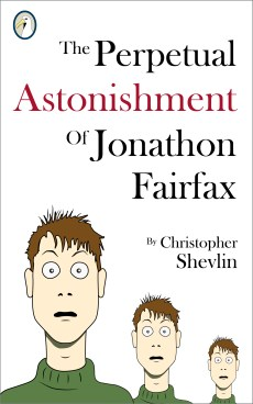 The front cover of the Perpetual Astonishment of Jonathon Fairfax