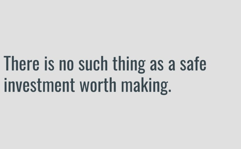 There's no such thing as a safe investment worth making: 'Personal Finance Day' notes