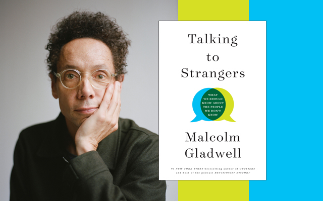 Notes from Malcolm Gladwell's 'Talking to Strangers'