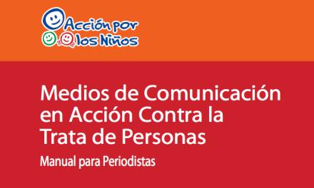 Medios de Comunicación en Acción Contra la Trata de Personas –  Manual para Periodistas