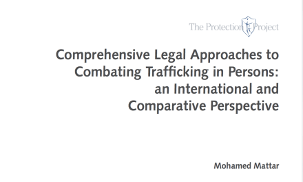 THE PROTECTION PROJECT / THE JOHNS HOPKINS UNIVERSITY: A comprehensive legal approaches to combating Trafficking in Persons