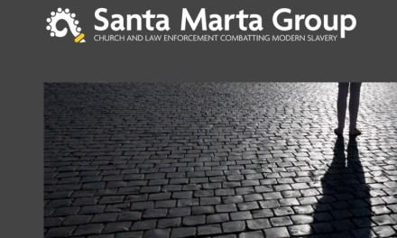SANTA MARTA GROUP – CHURCH AND LAW ENFORCEMENT COMBATTING MODERN SLAVERY