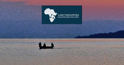 BURUNDI / CONGO / TANZANIA / ZAMBIA – The Lake Tanganyika Floating Health Clinic (LTFHC)