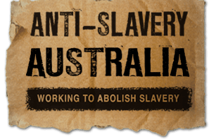 AUSTRALIA _ Anti-Slavery Australia is a specialist legal research and policy centre dedicated to the abolition of human trafficking, slavery and slavery-like practices such as forced labour and forced marriage.