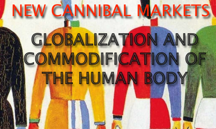 NEW CANNIBAL MARKETS : GLOBALIZATION AND COMMODIFICATION OF THE HUMAN BODY – NEW FORMS OF SERVITUDE AND SLAVERY / RAINHORN JEAN-DANIEL