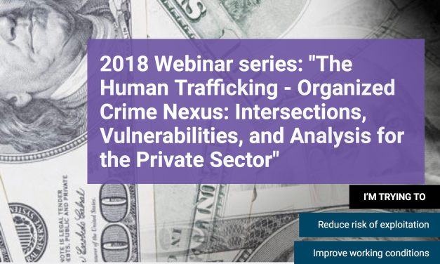 RESPECT: Webinar Series 2018: The Human Trafficking – Organized Crime Nexus: Intersections, Vulnerabilities, and Analysis for the Private Sector