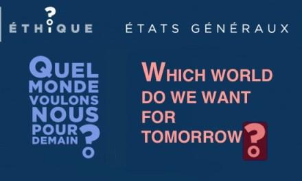 04.- Fin de vie / End of life – CHURCH OF FRANCE /  États généraux de la bioéthique – Which world do we want for tomorrow? The brave new world…