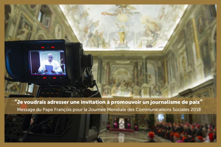 """Le journalisme de paix, toujours d'actualité : Dans son message pour la 52e Journée des Communications sociales, le Pape François invite à combattre les """"fausses nouvelles"""" et promouvoir un journalisme au service de la paix. Une urgence pour les médias d'aujourd'hui"""