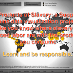 Products of Slavery: a Supply Chains data visualization project to make you know where slavery and forced labor are with the products you consume