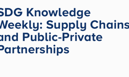 SDG Knowledge Weekly: Supply Chains and Public-Private Partnerships