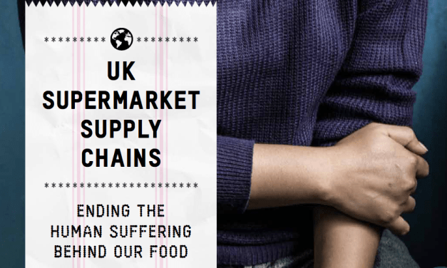 OXFAM – UK Supermarket Supply Chains: Ending the human suffering behind our food