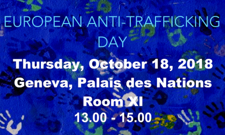 EUROPEAN ANTI-TRAFFICKING DAY SIDE EVENT AT UN GENEVA – 18 OCTOBER 2018: Slavery is developing at levels unknown in previous centuries – PANEL DISCUSSION