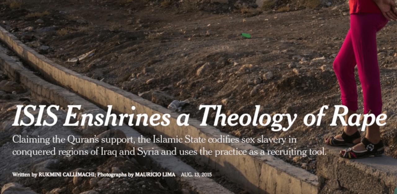 NY TIMES – ISIS Enshrines a Theology of Rape