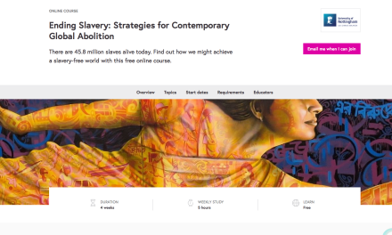 University of Nottingham – Kevin Bales – Online course / Free – 4 weeks – 5 hours a week / Ending Slavery: Strategies for Contemporary Global Abolition