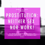 APRIL 2-5 / 2019 – MAINZ PROSTITUTION:NEITHER SEX  NOR WORK! 3rd WORLD CONGRESS AGAINST THE SEXUAL EXPLOITATION OF WOMEN AND GIRLS