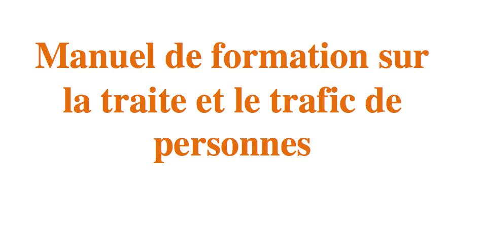 Manuel de formation sur la traite de personnes (préparé par Leronel MORTIME, spécialiste en la matière. El Salvador Juin 2013)