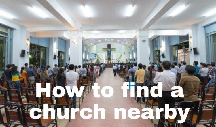 How to find a church nearby or church near me