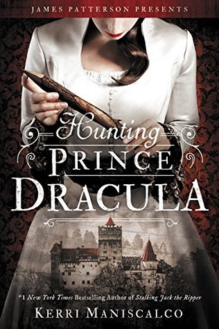 Hunting Prince Dracula by Kerri Maniscalco (chriswolak.com)