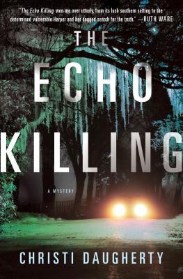 The Echo Killing by Christi Daugherty (WildmooBooks.com)