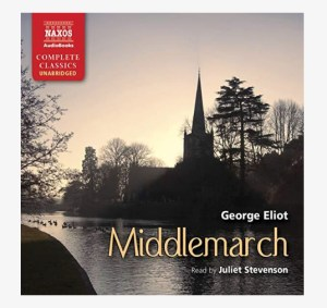 George Eliot Middlemarch audiobook read by Juliet Stevenson on WildmooBooks.com