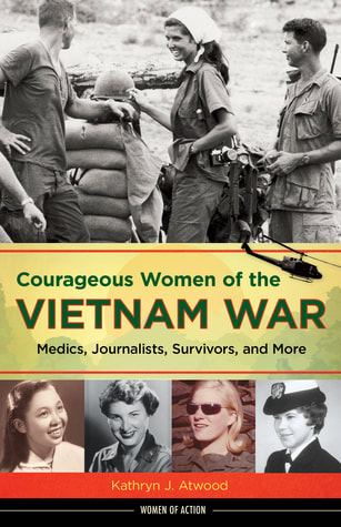 Courageous Women of the Vietnam War by Kathryn J. Atwood