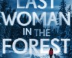 The Last Woman in the Forest by Diane Les Becquets (WildmooBooks.com)