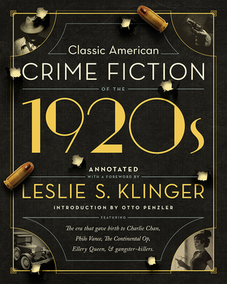 Classic American Crime Fiction of the 1920s by Leslie S. Klinger (Pegasus Books)