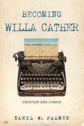 Becoming Willa Cather by Daryl W. Palmer on chriswolak.com