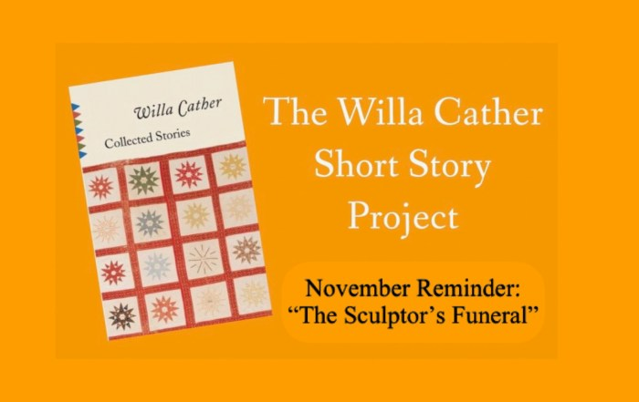 The Willa Cather Short Story Project, Nov 2019 Reminder, The Sculptor's Funeral