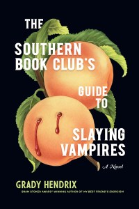 Cover of The Southern Book Club's Guide to Slaying Vampires by Grady Hendrix