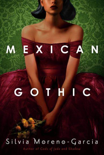 Cover Mexican Gothic by Silvia Moreno-Garcia
