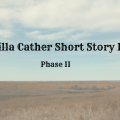 The Willa Cather Short Story Project Phase II