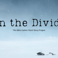 On the Divide The Willa Cather Short Story Project