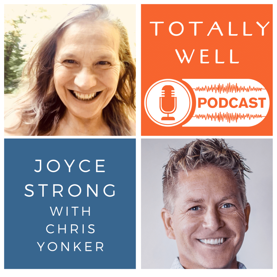 Totally Well Podcast - Guest Chris Yonker